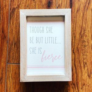 "NEW ""Though She be But Little..."" Sign"